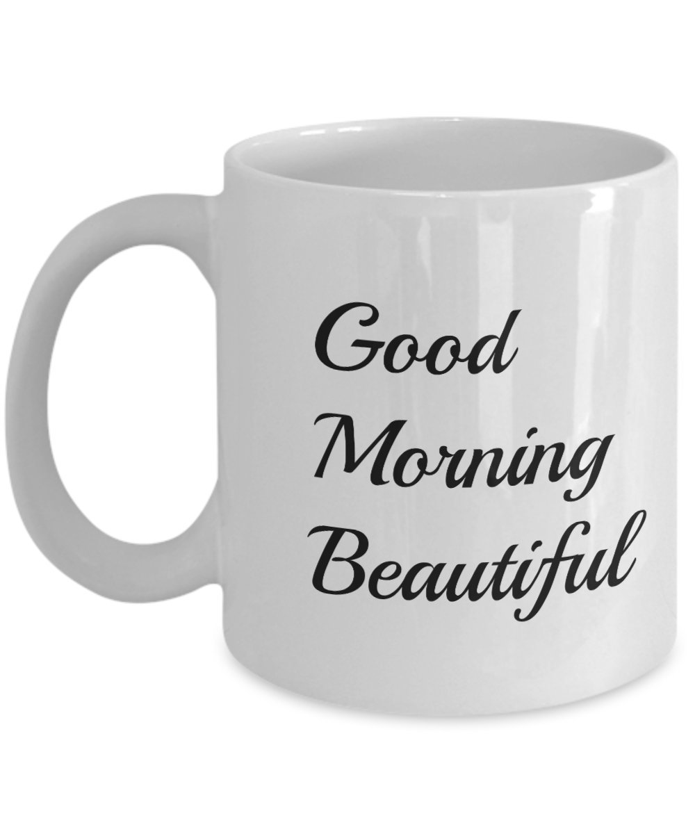 Good Morning Beautiful Mug Girlfriend Gifts Gift Ideas Christmas Birthday For Wife Daughter