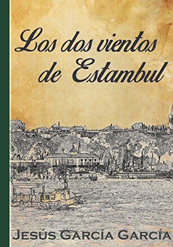 Descargar Libro Los Dos Vientos De Estambul Jesús García García