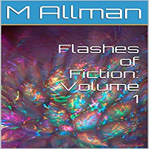 Flashes of Fiction: Volume 1 Audiobook