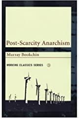 Post-Scarcity Anarchism Kindle Edition