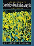 Introduction to Semimicro Qualitative Analysis, Lagowski, Joseph T. and Sorum, C. H., 0130462160