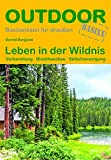 Leben in der Wildnis: Vorbereitung · Blockhausbau · Selbstversorgung (Basiswissen für Draußen)