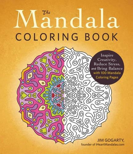 The Mandala Coloring Book: Inspire Creativity, Reduce Stress, and Bring Balance with 100 Mandala Coloring Pages [Jim Gogarty] (Tapa Blanda)