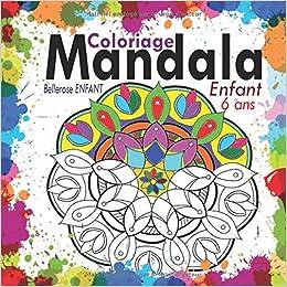 Coloriage Mandala Enfant 6 Ans 35 Mandalas Pour Enfants Livre De Coloriage Mandala Pour Enfant Cahier De Coloriage Enfant 6 Ans Avec Mandala Anti Stress Enfant Coloriage Magique Enfant Amazon Fr Enfant Bellerose Livres