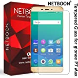 NETBOON Tempered Glass Screen Protector with 9H Hardness 0.3mm Thickness, HD Display and Best Protection for Gionee P7 Max (Transparent)
