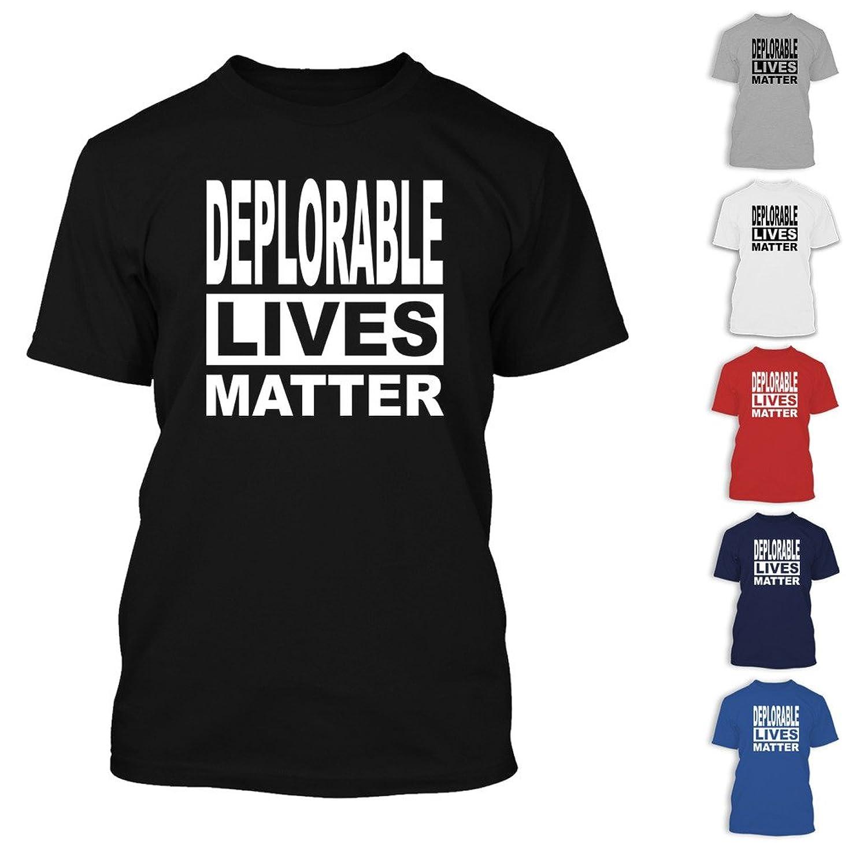Deplorable Lives Matter Donald Trump Hillary Clinton Election Funny T-shirt