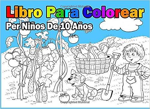Libro Para Colorear Per Niños De 10 Años: Amazon.es: Libro Para ...