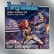 Der Zeitagent (Perry Rhodan Silber Edition 29) | Clark Darlton, K.H. Scheer, H.G. Evers, William Voltz