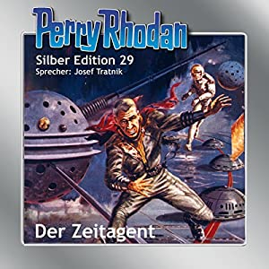 Der Zeitagent (Perry Rhodan Silber Edition 29) Audiobook