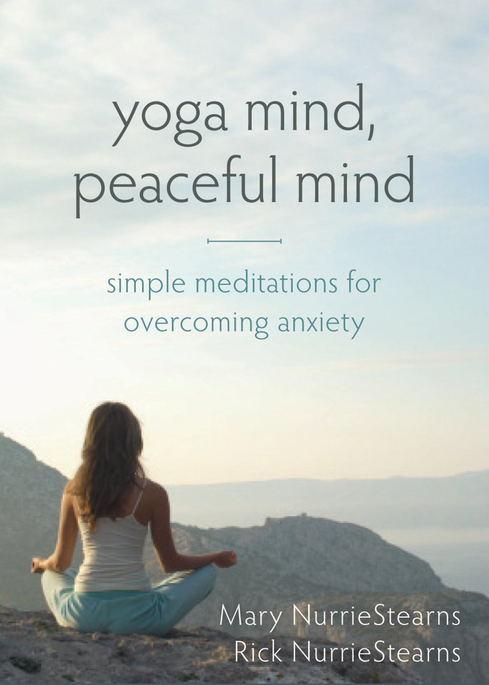Yoga Mind, Peaceful Mind: Simple Meditations for Overcoming ...