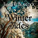 Winter Tides Audiobook by James P. Blaylock Narrated by Kevin Stillwell