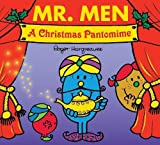 Mr. Men A Christmas Pantomime (Mr. Men & Little Miss Celebrations)
