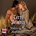 Stolen by the Highlander Audiobook by Terri Brisbin Narrated by Jill Tanner