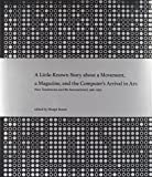 digital arts magazine - A Little-Known Story about a Movement, a Magazine, and the Computer's Arrival in Art: New Tendencies and Bit International, 1961–1973 (MIT Press)