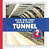 How Did They Build That? Tunnel, Vicky Franchino, 1602794847