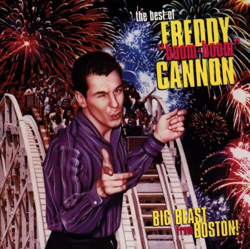 Freddy Cannon - Big Blast From Boston The Best - Zortam Music