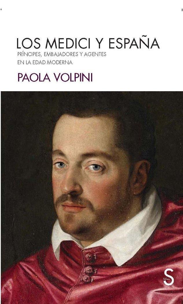 Los Medici y España: Príncipes, embajadores y agentes en la Edad Moderna Serie Historia Moderna: Amazon.es: Volpini, Paola: Libros