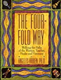 cover of The Four-Fold Way: Walking the Paths of the Warrior, Teacher, Healer, and Visionary
