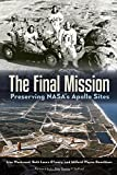 img - for The Final Mission: Preserving NASA's Apollo Sites book / textbook / text book
