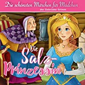 Die Salzprinzessin (Die schönsten Märchen für Mädchen) |  Brüder Grimm