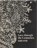 Lace Through the Centuries, 1600-1920, E. Bryding Adams, 0931394139