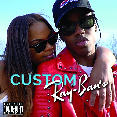 Custom Ray-Ban's [Explicit] ()