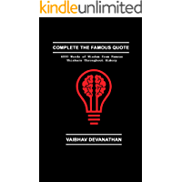 Complete the Famous Quote: 6000 Words of Wisdom from Famous Thinkers Throughout History (Wise Words Season 2 Book 20)