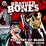 Brother Bones: Tapestry of Blood   Ron Fortier