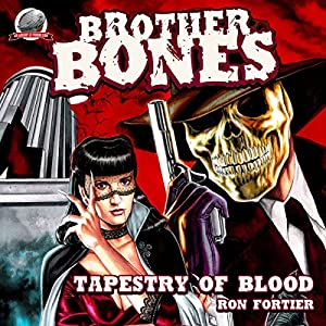 Brother Bones: Tapestry of Blood Audiobook