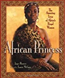 img - for African Princess: The Amazing Lives of Africa's Royal Women book / textbook / text book