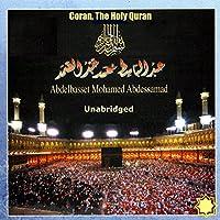 Coran, The Holy Quran Hörbuch von  World Music Office Gesprochen von: Abdelbasset Mohamed Abdessamad