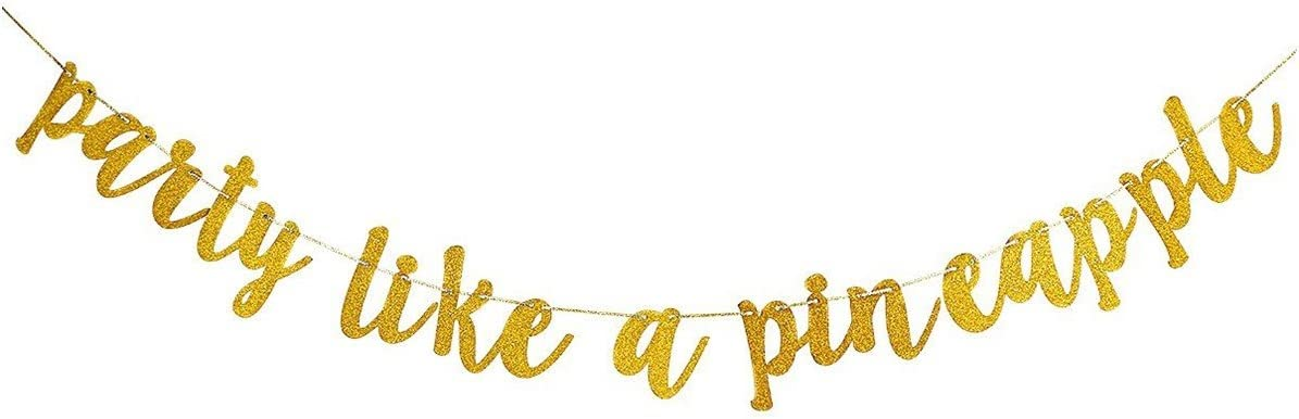 Gold Glittery Party Like A Pineapple Banner- Graduation Hawaiian Luau Tropical Summer Theme Party Decorations Garland