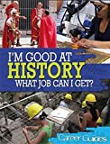 History What Job Can I Get? (I'm Good At) by Kelly Davis (2014-02-13)