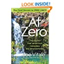"""At Zero: The Final Secrets to """"Zero Limits"""" The Quest for Miracles Through Ho?oponopono"""