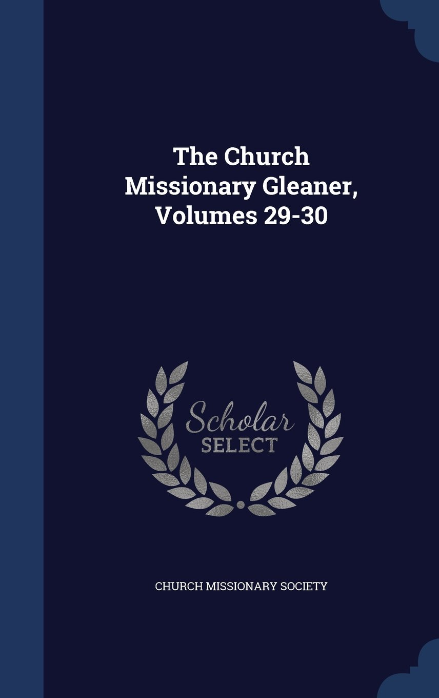 Download The Church Missionary Gleaner, Volumes 29-30 PDF