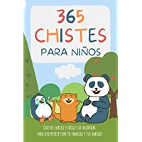 365 CHISTES PARA NIÑOS. Chistes cortos y fáciles de recordar para divertirte con tu familia y tus amigos: Chistes…