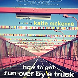 How to Get Run Over by a Truck Audiobook