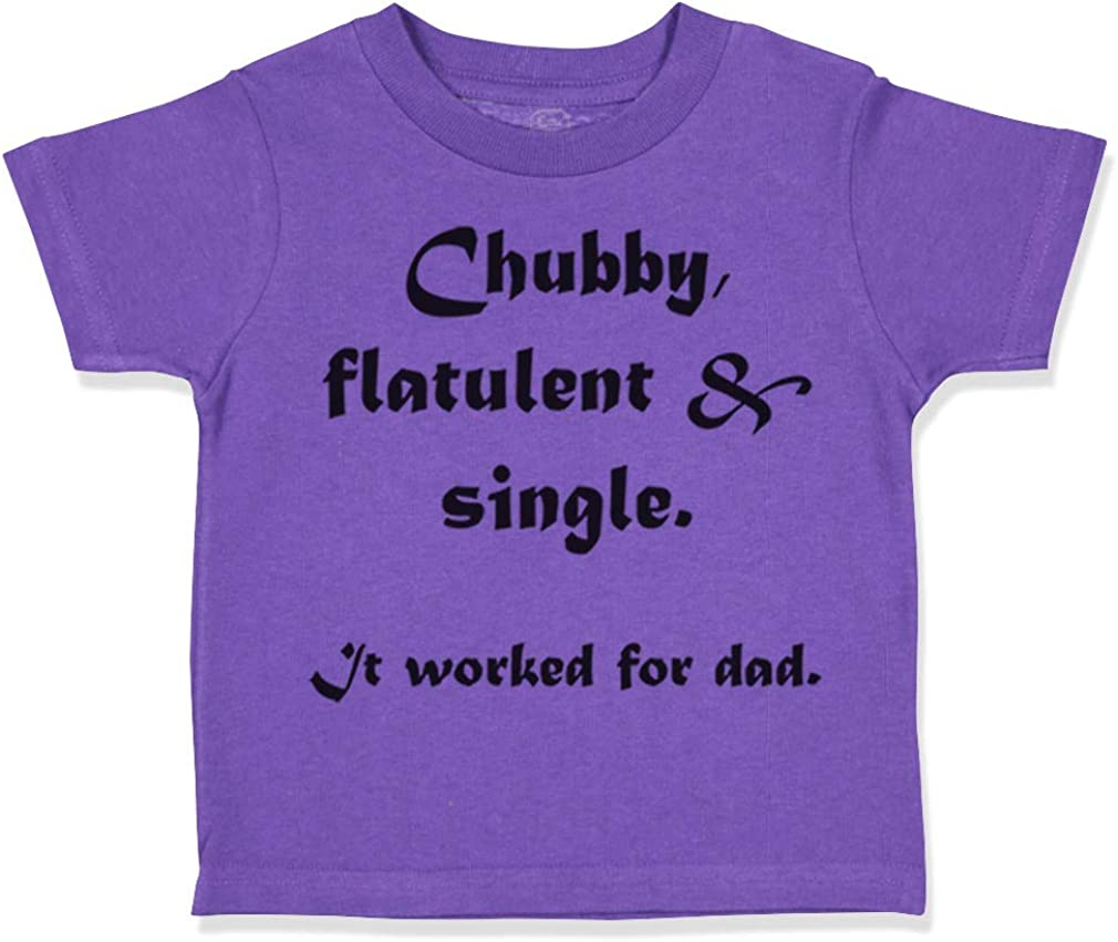 Custom Toddler T-Shirt Chubby Flatulent Single Worked for Dad Fathers Day