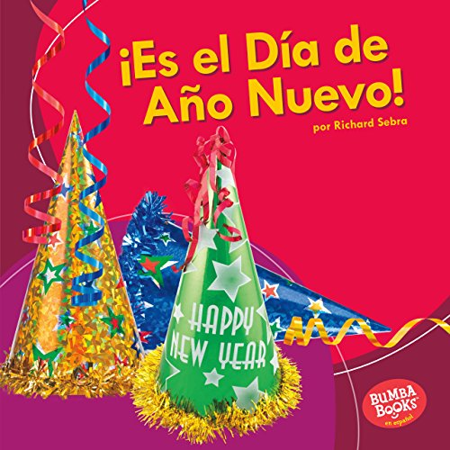 ¡Es el Día de Año Nuevo! (It's New Year's Day!) (Bumba Books ® en español — ¡Es una fiesta! (It's a Holiday!)) (Spanish Edition)