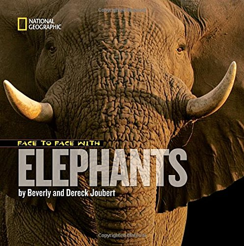 Download Face to Face With Elephants (Face to Face with Animals) PDF