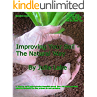Improving Your Soil - The Natural Way (GardenEzi Books Book 4)