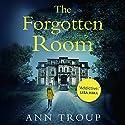The Forgotten Room Hörbuch von Ann Troup Gesprochen von: Jenny Bede