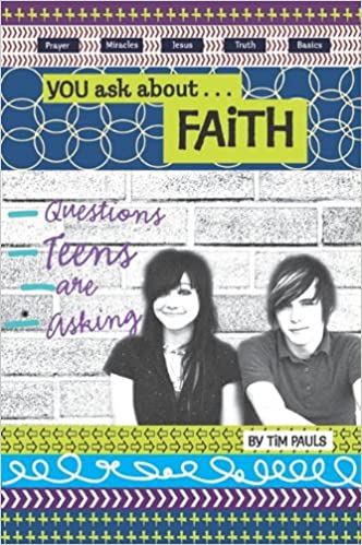 You Ask About...Faith: Questions Teens Are Asking