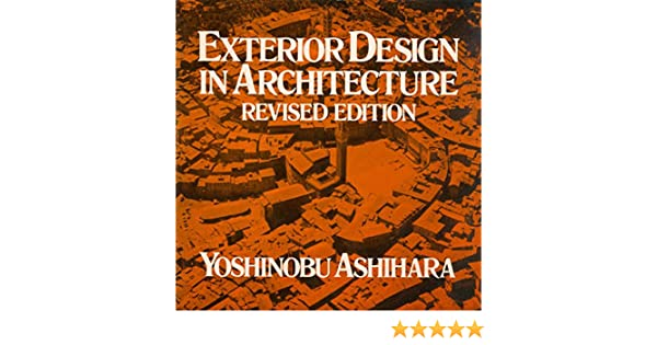 Marvelous Exterior Design In Architecture: Yoshinobu Ashihara: 9780442212032:  Amazon.com: Books