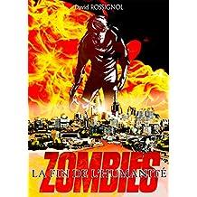 Zombies - La fin de l'Humanité (French Edition)