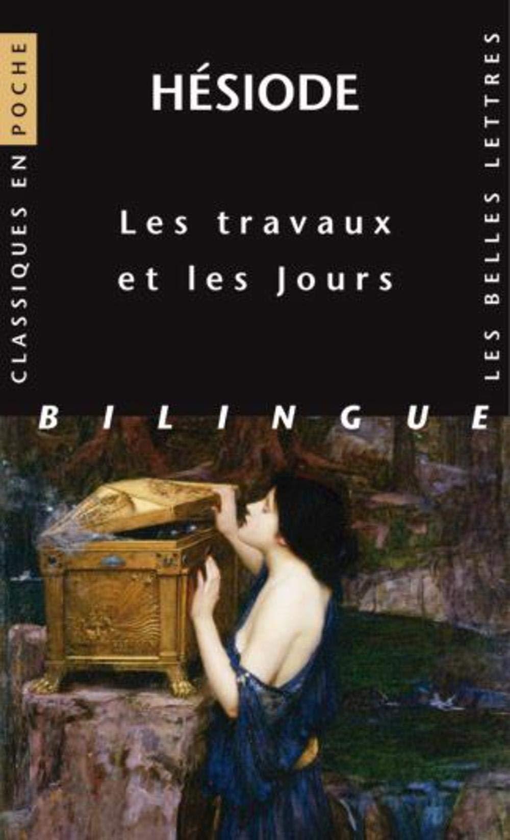 Les Travaux et les Jours Poche – 9 novembre 2018 Hésiode Christine Hunzinger Paul Mazon Les Belles Lettres