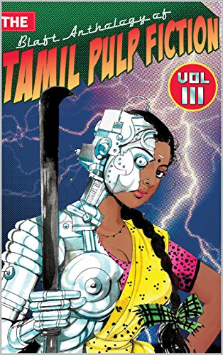 The Blaft Anthology of Tamil Pulp Fiction, Vol. 3