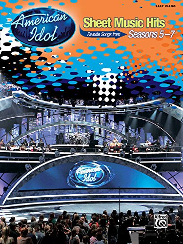 American Idol Sheet Music - American Idol Sheet Music Hits, Seasons 5-7: Easy Piano