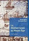 La Méditerranée au Moyen Âge. Ve-XVe siècle par Ballard