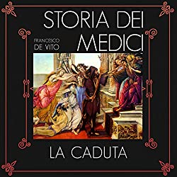 La caduta (Storia dei Medici 3)